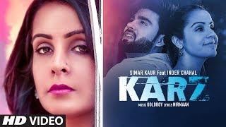 Karz: Simar Kaur (Full Song) Inder Chahal | Shiddat | Goldboy | Nirmaan | Latest Punjabi Songs 2019