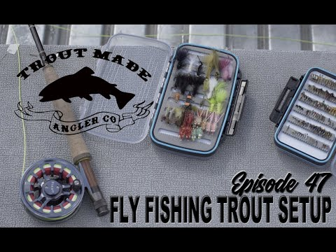 Trout Fly Fishing Setup |  FLY FISHING FEBRUARY | Filmed In 4K By DreamLand PBP