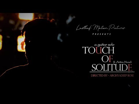 Touch Of Solitude - Indian Raaga (Guitar ) | ft. Aritra Nandi | Directed by Arghyadeep Bose.