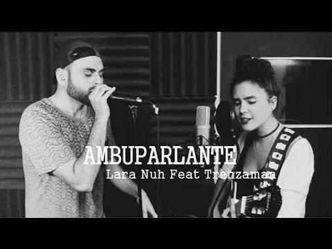Download Ambuparlante (Live acstico) de Lara Nuh feat Trenzaman
