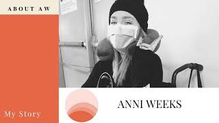 ANNI WEEKS | My Story