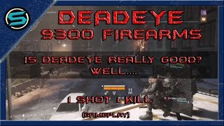 The Division - 1.6  Deadeye Build | 9300 Firearms | just having fun | Insane Damage! (Gameplay)
