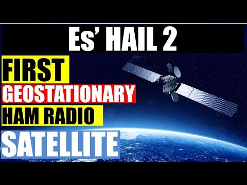The Worlds First Geostationary Satellite For Ham Radio - Es'Hail 2 - Qatar OSCAR-100