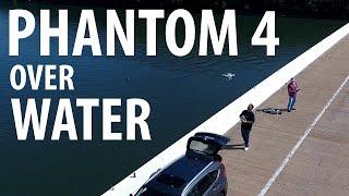DJI Phantom 4 - Flying OVER WATER
