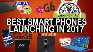 TOP 8 SMART PHONES COMING IN 2017 at Mobile World Congress ?!