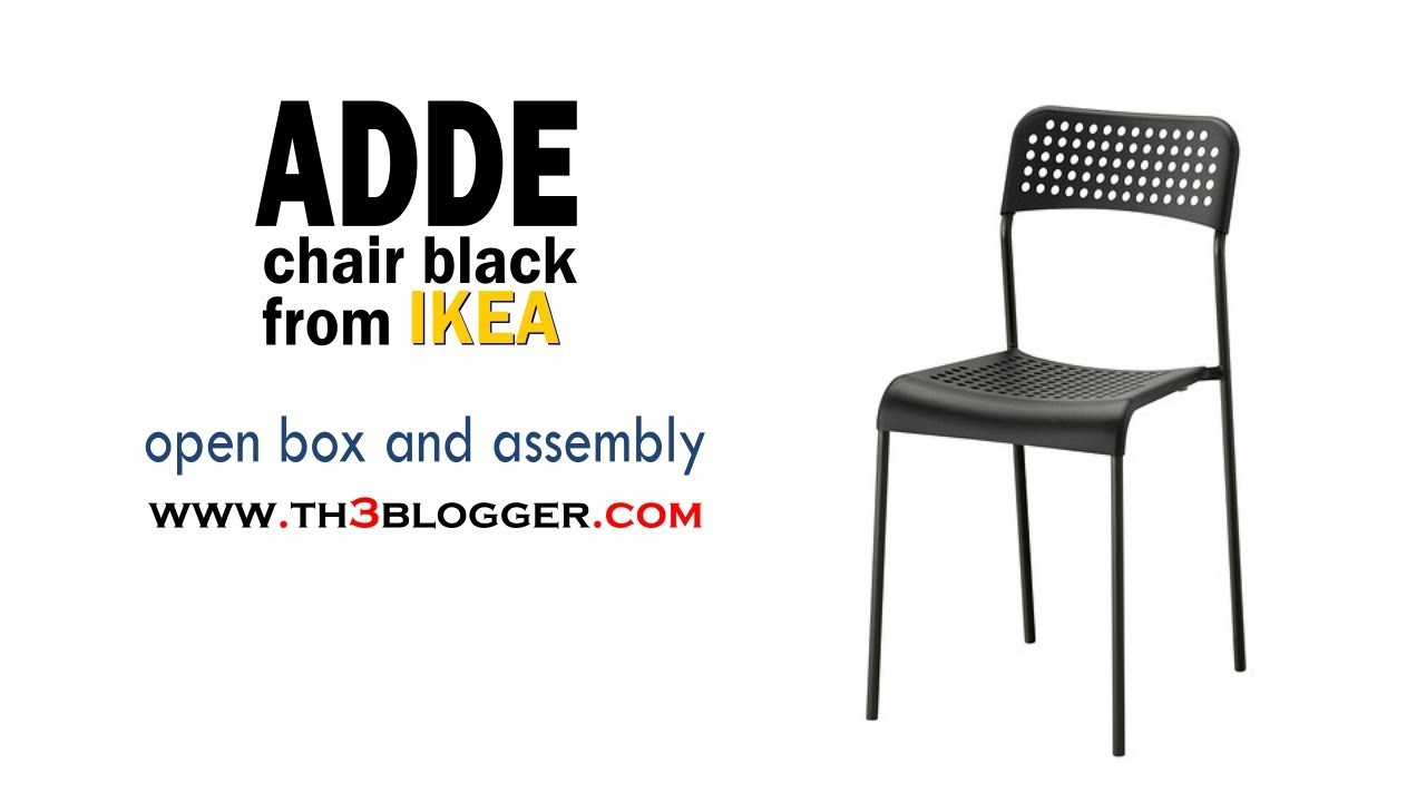 ADDE chair black from IKEA  open box and assembly | th3 blogger  sc 1 st  YouTube & ADDE chair black from IKEA : open box and assembly | th3 blogger ...