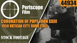 CORONATION OF POPE JOHN XXIII  1958  VATICAN CITY, ROME ITALY  44934