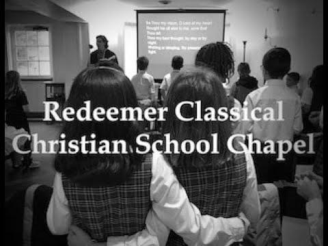 Redeemer Classical Christian School Grammar Chapel 3-20-2020