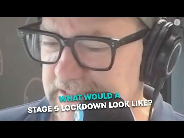 What Would A Stage 5 Lockdown Look Like? | Bec Cosi & Lehmo