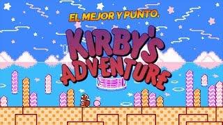 SIMPLEMENTE EL MEJOR: KIRBY'S ADVENTURE NES ( LO TERMINAMOS?)