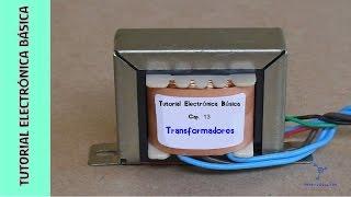Tutorial #Electrónica Básica. Cap 13. Transformadores