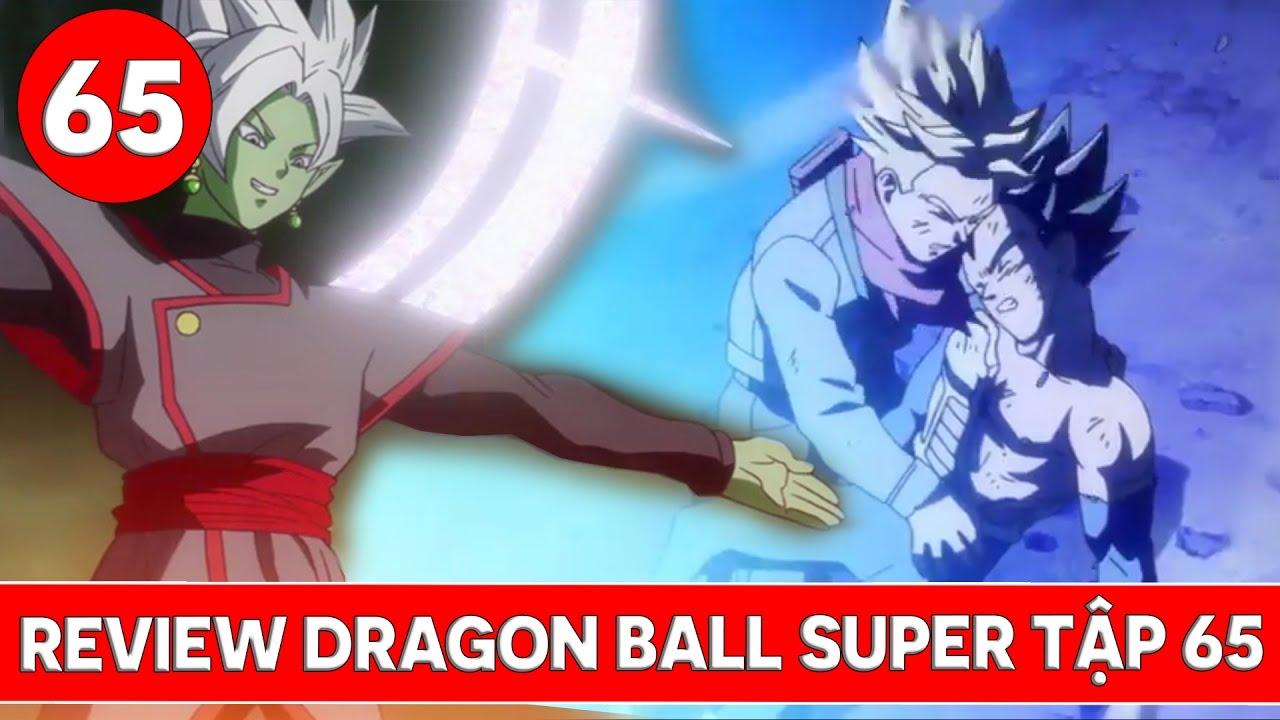 Review Dragon Ball Super - Bảy viên ngọc rồng siêu cấp tập 65 : Sức mạnh  của vị thần tối thượng - YouTube