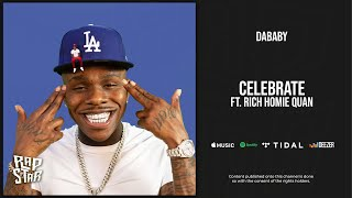 [3.01 MB] DaBaby - Celebrate Ft. Rich Homie Quan (Baby on Baby)