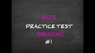IELTS Speaking : Practice Test 1 : Self-Study