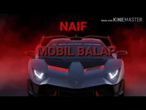 NAIF  - Mobil Balap + Lirik
