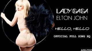 Lady Gaga & Elton John - Hello, Hello (Full Song HQ)