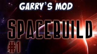 Garrys Mod Part 1 - Lets Build Spaceships!