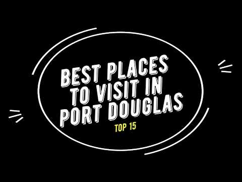 TOP 15 PORT DOUGLAS Attractions (Things To Do & See)
