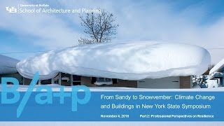 Part 2: From Sandy to Snowvember: Climate Change and Buildings in New York State Symposium