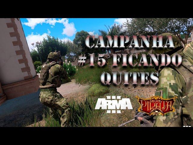 ArmA 3 - Campanha - #15 Ficando Quites - PT-BR