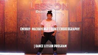 EMIWAY- MACHAYENGE | DANCE CHOREOGRAPHY | Dance lesson program
