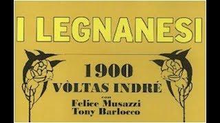 I LEGNANESI di Felice Musazzi: 1900 VÒLTAS INDRÉ