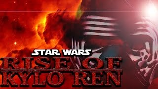 Star Wars: Rise of Kylo Ren (Fan Film)