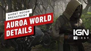 Ghost Recon Breakpoint: An In-Depth Look at the Auroa Archipelago - IGN First
