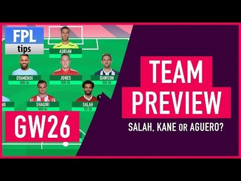 GAMEWEEK 26: TEAM SELECTION   Salah, Kane or Aguero for Captaincy?   Fantasy Premier League 2017/18