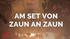Zaun an Zaun Making-of / Yalla Productions GmbH