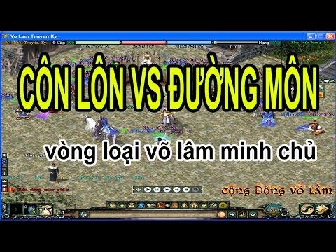 Côn Lôn đánh Đường Môn - Vòng Loại Võ Lâm Minh Chủ