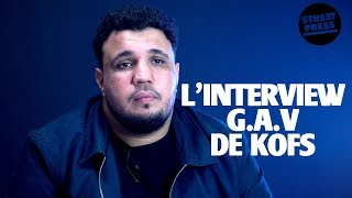 L'interview G.A.V de Kofs