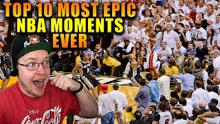 REACTING TO TOP 10 MOST EPIC NBA MOMENTS EVER