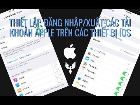 Đăng Nhập/xuất Các Tài Khoản Apple Trên Các Thiết Bị IOS