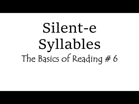 Silent -e Syllables — The Basics of Reading # 6