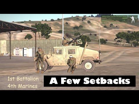 Arma 3: 1st Bat. 4th Marines ~ A Few Setbacks