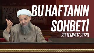 Cübbeli Ahmet Hocaefendi Ile Bu Haftanın Sohbeti 23 Temmuz 2020