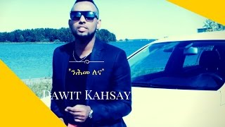 Dawit Kahsay - Nhme Alena | ንሕመ'ለና - New Eritrean Music 2015 (Official Video)