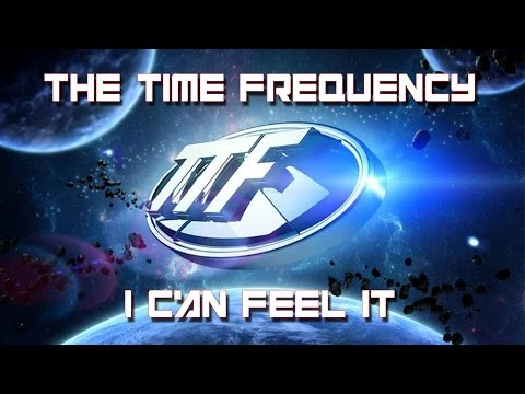 TTF - The Time Frequency - I Can Feel It