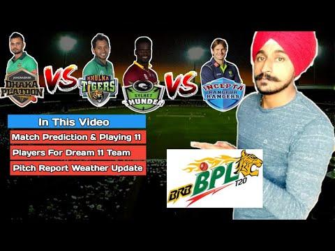 BPL 2019 - 20 Dhaka Platoon vs Khulna Tigers   Sylhet Thunder vs Rangpur Rangers   Dream11   Pitch