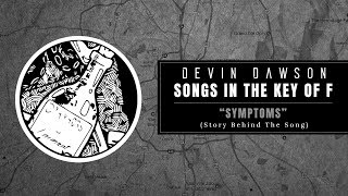 "Devin Dawson - ""Symptoms"" (Songs in the Key of F Interview and Performance)"