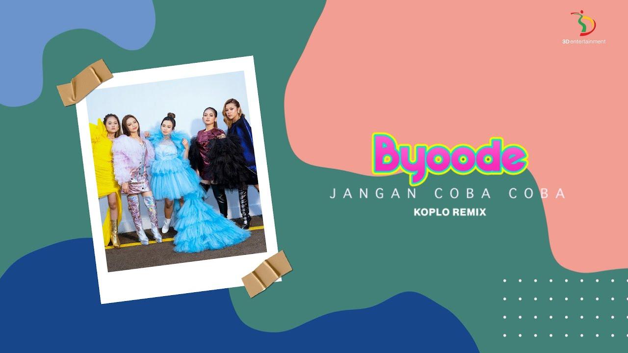 Byoode - Jangan Coba Coba (Remix)   Official Lyric Video
