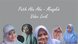 Gambar cover Putih Abu-Abu - Mungkin [Official Music Video Lirik]