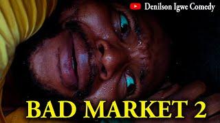 Denilson Igwe Comedy - Bad market part 2