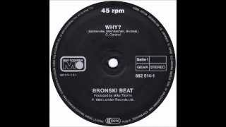 BRONSKI BEAT - Why (Extended Mix) [HQ]