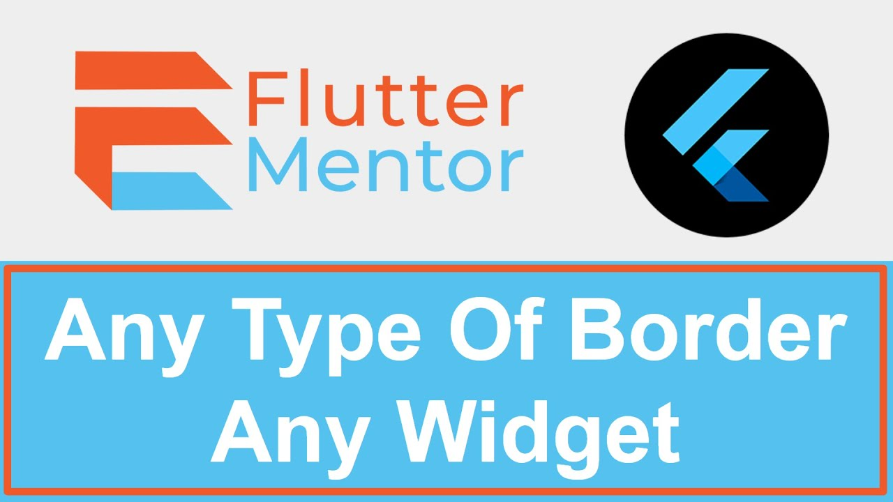 How To Add a Border To Any Widget (To Container) - Flutter