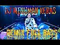 DJ MINUMAN KERAS  REMIX DANGDUT FUL BAS RHOMA IRAMA-MIRASANTIKA