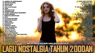 Naff Peterpan Ada Band Ungu Seventeen Radja Lagu Nostalgia Tahun Terbaik 2000an MP3
