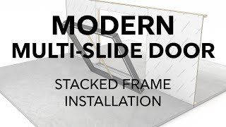 Marvin Modern Multi-Slide Door Stacked Frame Installation