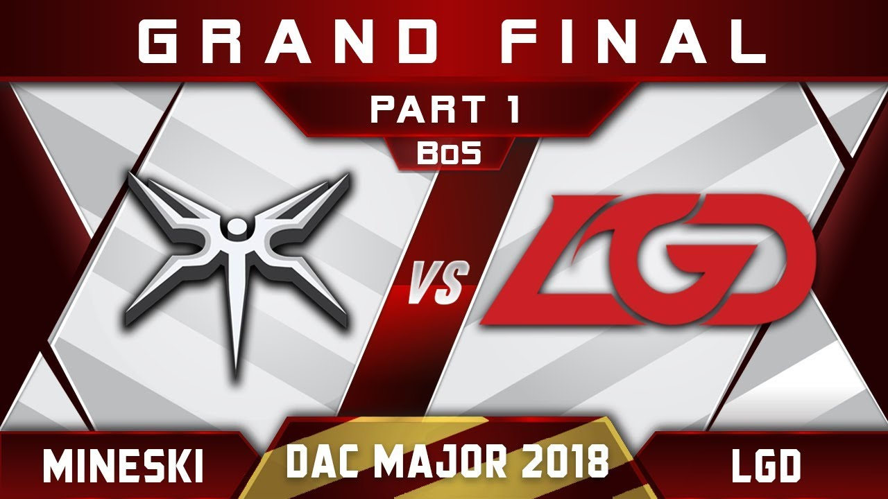 Mineski vs LGD Grand Final DAC 2018 Major Highlights Dota 2 - Part 1